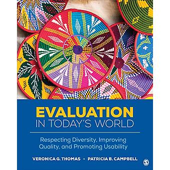 Evaluation in Todays World  Respecting Diversity Improving Quality and Promoting Usability by Veronica G Thomas & Patricia B Campbell