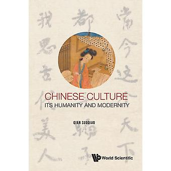 Chinese Culture Its Humanity And Modernity by Suoqiao Qian