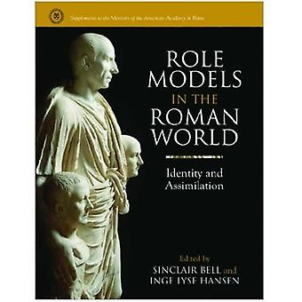 Role Models in the Roman World: Identity and Assimilation (Supplements to the Memoirs of the American Academy in Rome)