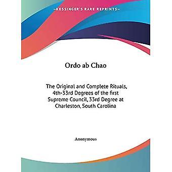 Ordo Ab Chao: Alkuperäiset ja täydelliset rituaalit, 4[astetta]-33[astetta] ensimmäisestä korkeimmasta neuvostosta, 33[astetta] Charlestonissa, Etelä-Carolinassa