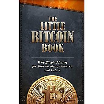 Het kleine Bitcoin-boek: waarom Bitcoin belangrijk is voor uw vrijheid, financiën en toekomst