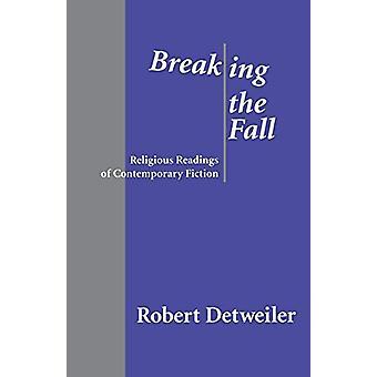 Breaking the Fall - Religiös läsning av samtida fiktion av Rober