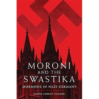 Moroni ja hakaristi - Mormonit natsi-Saksassa By David C Nelson -