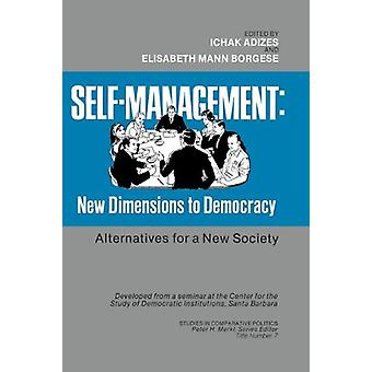 Self-management - New Dimensions to Democracy by Ichak Adizes - 978087