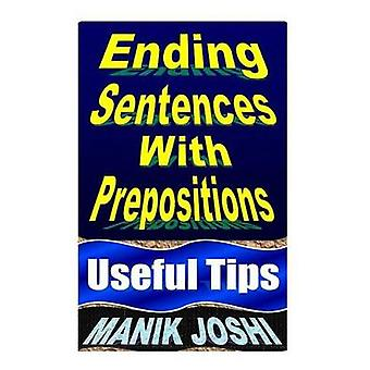 Ending Sentences With Prepositions - Useful Tips by Manik Joshi - 9781