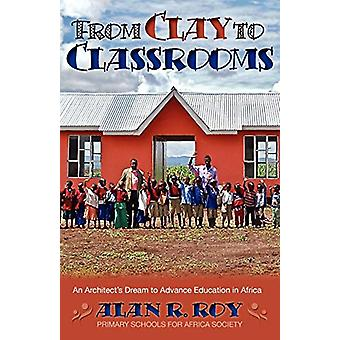 From Clay To Classrooms - An Architect's Dream to Advance Education in