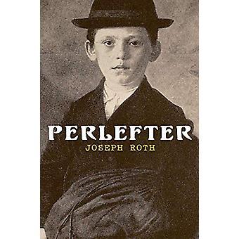 Perlefter - Die Geschichte eines B rgers by Joseph Roth - 978802731438