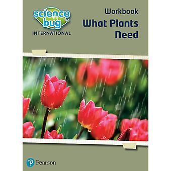 Science Bug What plants need Workbook by Deborah HerridgeTanya Shields