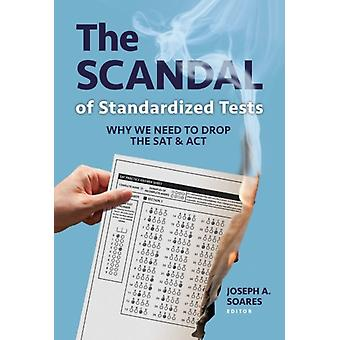 The Scandal of Standardized Tests by Other Joseph A Soares