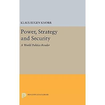Power - Strategy and Security - A World Politics Reader by Klaus Eugen