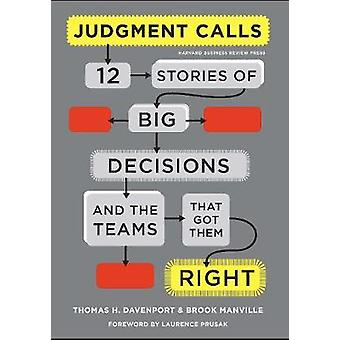 Judgment Calls  Twelve Stories of Big Decisions and the Teams That Got Them Right