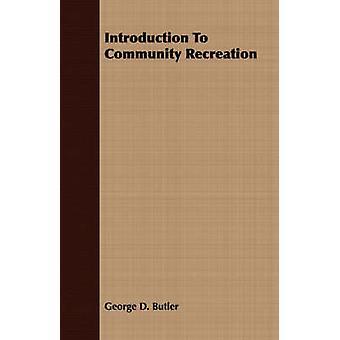Inleiding tot de Gemeenschap recreatie door George D. Butler
