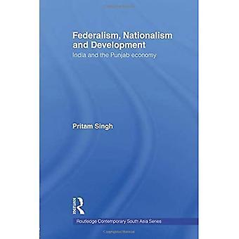Federalism, Nationalism and Development: India and the Punjab Economy