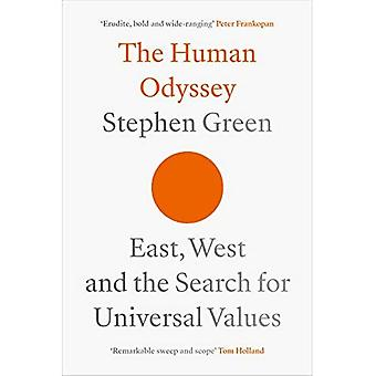 The The Human Odyssey: East, West and the Search for Universal Values