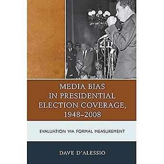 Media Bias in Presidential Election Coverage 1948-2008
