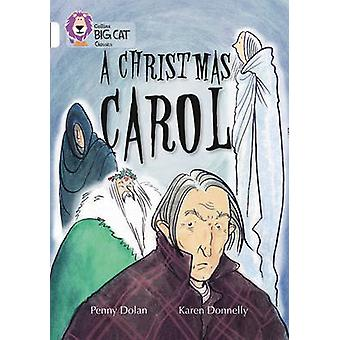 A Christmas Carol - Band 10/White by Penny Dolan - Karen Donnelly - Co