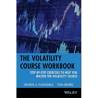 The Volatility Course - Workbook - Step-by-step Exercises to Help You