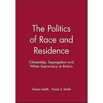 The Politics of Race and Residence - Citizenship - Segregation and Whi