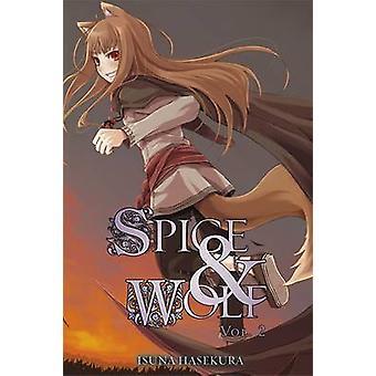 Spice and Wolf - Vol. 2 - powieści Isuna Hasekury - 9780759531062 książki