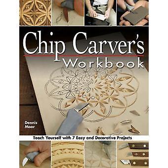 Chip Carver's Workbook by Dennis Moor - 9781565232570 Book