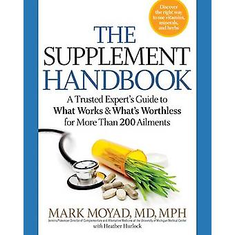 The Supplement Handbook by Mark A. Moyad - Heather Hurlock - 97816233