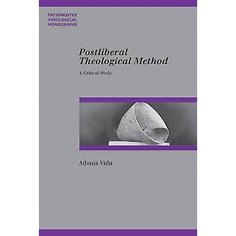 Postliberal Theological Method - A Critical Study by Adonis Vidu - 978