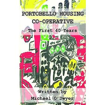 Portobello Housing Co-operative - The First Forty Years by Michael O'D