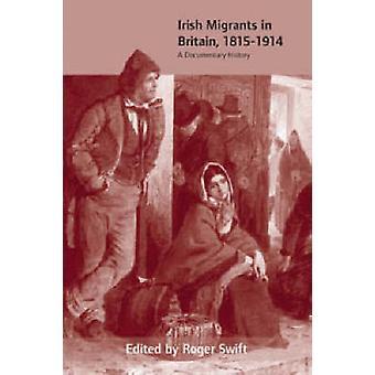 Irländska invandrare i Storbritannien - 1815 - 1914 - dokumentär historia av Roger S