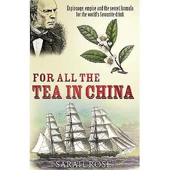 För alla te i Kina: spionage, riket och den hemliga formeln för världens favoritdrink