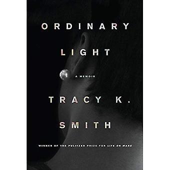 La lumière ordinaire: A Memoir