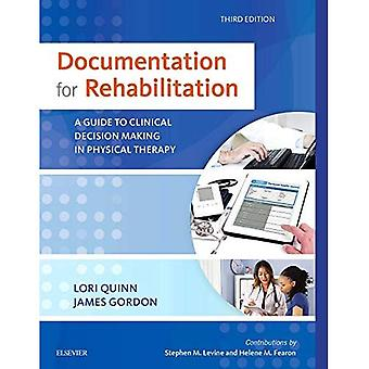 Documentation for Rehabilitation: A Guide to Clinical Decision Making in Physical Therapy, 3e