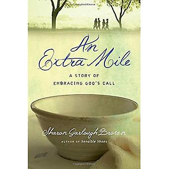 Eine Extra Meile: Eine Geschichte der Umarmung Gottes Ruf - festes Schuhwerk (Taschenbuch)