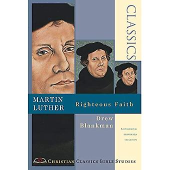 Martin Luther : Foi juste
