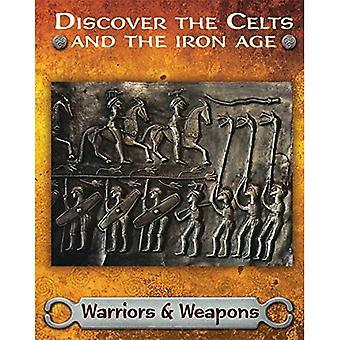 Découvrez les Celtes et l'âge du fer: guerriers et armes (Découvrez les Celtes et l'âge du fer)