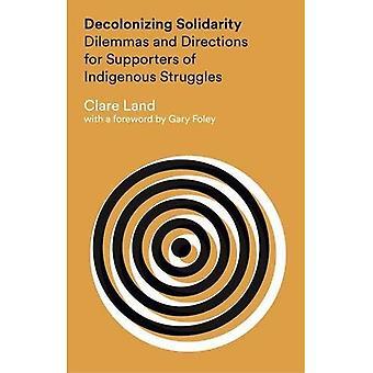 Entkolonialisieren Solidarität: Dilemmata und Richtungen für die Anhänger der indigenen Kämpfe