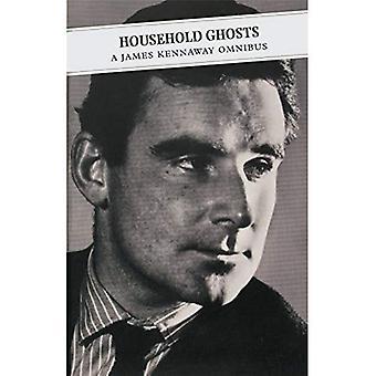 Huishoudelijke spoken: Een James Kennaway Omnibus: Tunes van glorie, huishoudelijke Ghosts, stilte (Canongate Classics): Tunes van glorie, huishoudelijke Ghosts, stilte