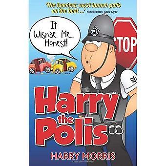 Il Wisnae Me.... Honnête!: une nouvelle Collection hilarante de Harry la Polis