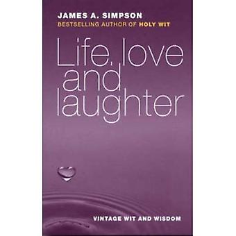 Life, Love and Laughter: Vintage Wit and Wisdom