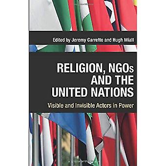 Religion, NGOs and the United Nations: Visible and� Invisible Actors in Power