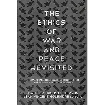 De ethiek van oorlog en vrede Revisited: morele uitdagingen in een tijdperk van bestreden en gefragmenteerde soevereiniteit