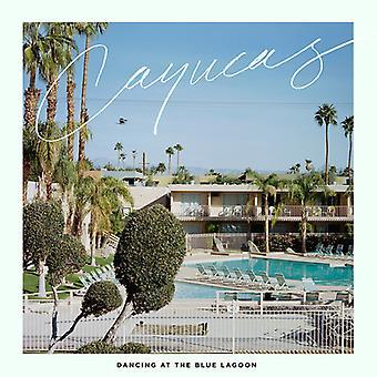 Cayucas - Dancing at the Blue Lagoon [Vinyl] USA import