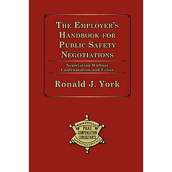 The Employers Handbook for Public Safety Negotiations by York & Ronald & J.