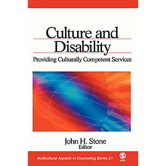 Culture and Disability Providing Culturally Competent Services by Stone & John H.