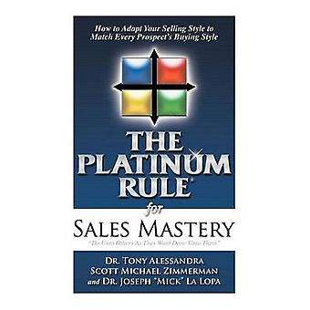 The Platinum Rule for Sales Mastery Hardback Book by Alessandra & Tony
