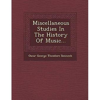 Diverse studier i musikhistoria... av Oscar George Theodore Sonneck