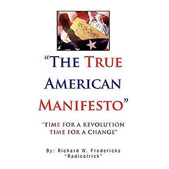 The True American Manifesto by Radicalrick & Richard Fredericks