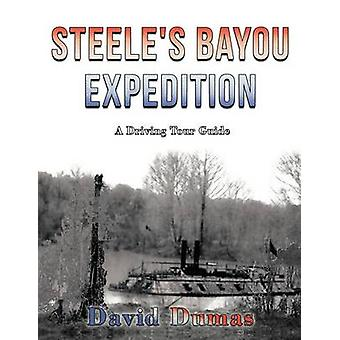 Steeles Bayou Expedition A driving tour guide by Dumas & David