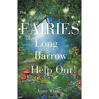 The Fairies of Long Barrow Help Out by Wren & Jenny