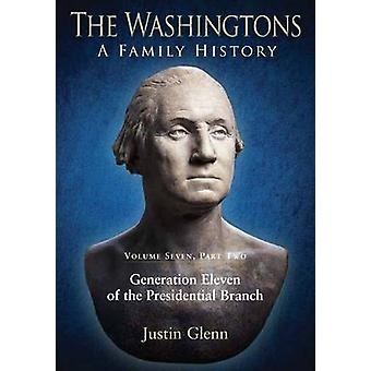 The Washingtons - A Family History - Volume Seven - Part Two - Generatio