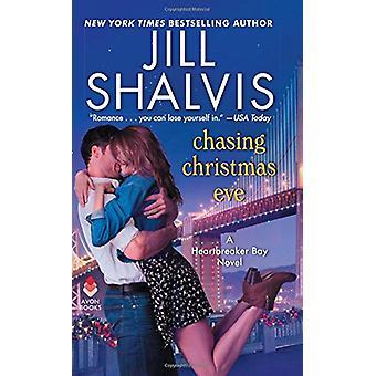 Chasing Christmas Eve - A Heartbreaker Bay Novel by Jill Shalvis - 978